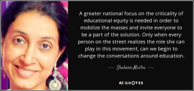 quote-a-greater-national-focus-on-the-criticality-of-educational-equity-is-needed-in-order-shaheen-mistri-89-40-89